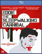 Eddie the Sleepwalking Cannibal [Blu-ray] - Boris Rodriguez