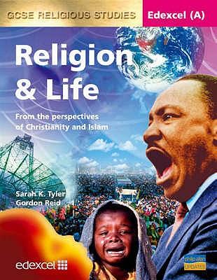 Edexcel (A) GCSE Religious Studies: Textbook: Religion and Life - Tyler, Sarah K., and Reid, Gordon