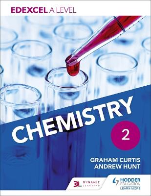 Edexcel A Level Chemistry Student Book 2 - Hunt, Andrew, and Curtis, Graham, and Hill, Graham