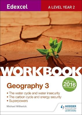 Edexcel A Level Geography Workbook 3: Water cycle and water insecurity; Carbon cycle and energy security; Superpowers. - Witherick, Michael