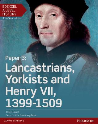 Edexcel A Level History, Paper 3: Lancastrians, Yorkists and Henry VII 1399-1509 Student Book + ActiveBook - Carrel, Helen