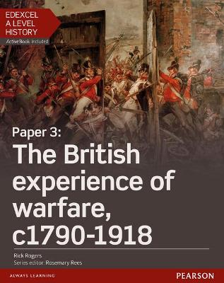 Edexcel A Level History, Paper 3: The British experience of warfare c1790-1918 Student Book + ActiveBook - Rogers, Rick, and Williams, Brian