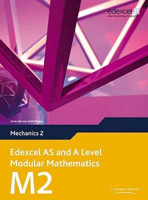 Edexcel AS and A Level Modular Mathematics Mechanics 2 M2 - Pledger, Keith