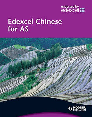 Edexcel Chinese for AS Student's Book - Tate, Michelle, and Wang, Lisa, and Zhu, Xiaoming