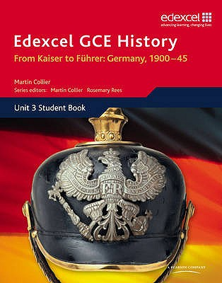 Edexcel GCE History A2 Unit 3 D1 From Kaiser to Fuhrer: Germany 1900-45 - Collier, Martin (Editor)
