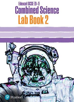 Edexcel GCSE (9-1) Combined Science Core Practical Lab Book 2: EDX GCSE Combined Science Core Practical Lab Book 2 - Levesley, Mark, and Johnson, Penny, and Kearsey, Susan