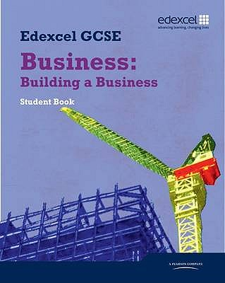 Edexcel GCSE Business: Building a Business: Unit 3 - Anderton, Alain, and Malcolm, Andrew, and Ashwin, Andrew