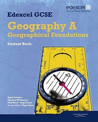 Edexcel GCSE Geography Specification A Student Book - Yates, Nigel, and Palmer, Andrew, and Witherick, Mike