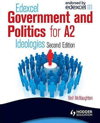 Edexcel Government & Politics for A2: Ideologies - McNaughton, Neil
