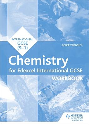 Edexcel International GCSE Chemistry Workbook - Wensley, Robert