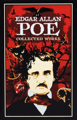 Edgar Allan Poe: Collected Works - Poe, Edgar Allan, and Odasso, A J (Introduction by)