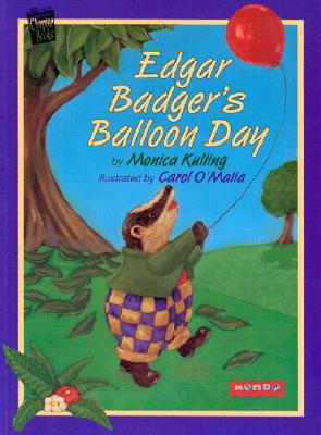 Edgar Badger's Balloon Day - Kulling, Monica