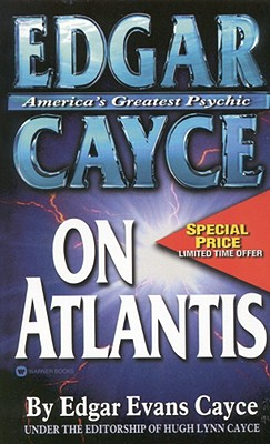 Edgar Cayce on Atlantis - Cayce, Edgar Evans, and Cayce, Hugh L (Editor)