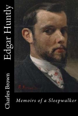Edgar Huntly - Brown, Charles Brockden