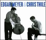 Edgar Meyer & Chris Thile [CD/DVD]