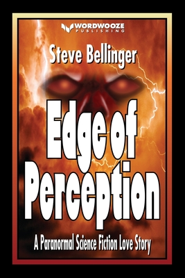 Edge of Perception: A Paranormal Science Fiction Love Story - Bellinger, Steve