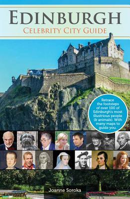 Edinburgh: Celebrity City Guide - Soroka, Joanne