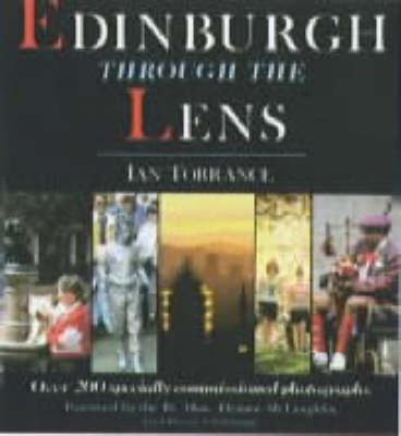Edinburgh Through the Lens - Torrance, Ian