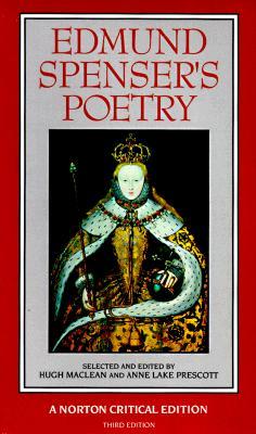 Edmund Spenser's Poetry - Spencer, Edmund, and Spenser, Hugh, and Prescott, Anne Lake, Professor (Editor)