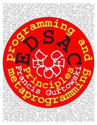 Edsac Decoded: Programming and Metaprogramming - Gurtowski, MR Francis
