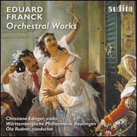 Eduard Franck: Orchestral Works - Christiane Edinger (violin); W�rttembergische Philharmonie Reutlingen; Ola Rudner (conductor)