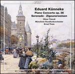 Eduard Künneke: Piano Concerto, Op. 36; Serenade; Zigeunerweisen