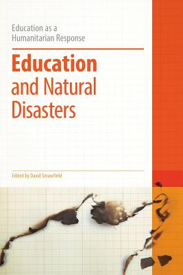 Education and Natural Disasters - Smawfield, David, Dr. (Editor), and Brock, Colin, Dr. (Series edited by)
