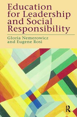 Education for Leadership and Social Responsibility - Nemerowicz, Gloria (Editor)