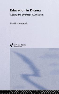 Education in Drama - Hornbrook, David, and David, Hornbrook