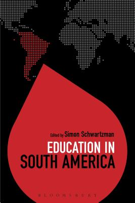 Education in South America - Brock, Colin, Dr. (Series edited by), and Schwartzman, Simon (Editor)