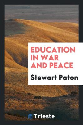 Education in War and Peace - Paton, Stewart