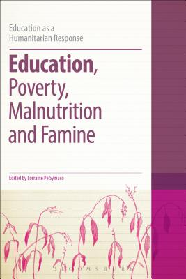 Education, Poverty, Malnutrition and Famine - Symaco, Lorraine Pe, Dr. (Editor), and Brock, Colin, Dr. (Series edited by)