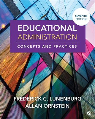 Educational Administration: Concepts and Practices - Lunenburg, Fred C, and Ornstein, Allan