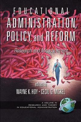 Educational Administration, Policy, and Reform: Research and Measurement (PB) - Hoy, Wayne K (Editor)