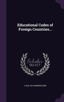 Educational Codes of Foreign Countries... - Sonnenschein, A 1825-1913