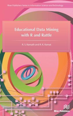 Educational Data Mining with R and Rattle - Kamath, R. S., and Kamat, R. K.