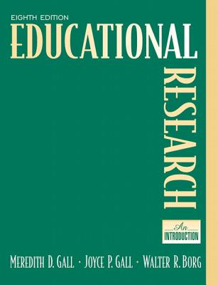 Educational Research: An Introduction - Gall, M D