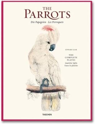 Edward Lear, Parrots: The Complete Plates - Lear, Edward (Artist), and Solinas, Francesco, and Willmann, Solphia
