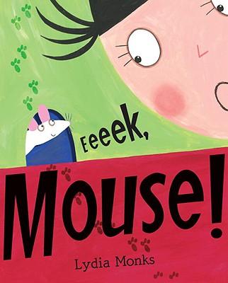 Eeeek, Mouse! - Monks, Lydia