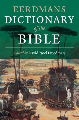 Eerdmans Dictionary of the Bible - Freedman, David Noel (Editor)