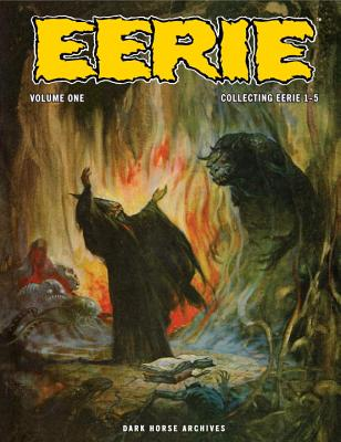 Eerie Archives, Volume One - Gore, Shawna (Editor), and Braun, Dan (Editor), and Haffner, Craig (Editor)