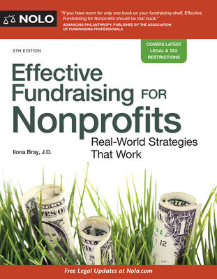 Effective Fundraising for Nonprofits: Real-World Strategies That Work - Bray, Ilona, Attorney