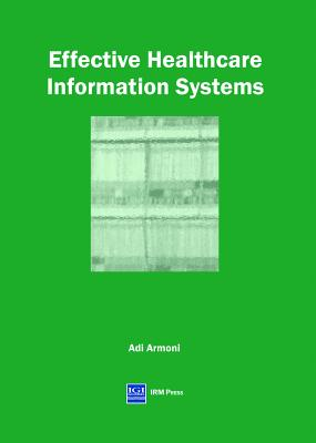 Effective Healthcare Information Systems - Armoni, Adi