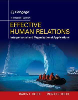 Effective Human Relations: Interpersonal and Organizational Applications - Reece, Barry, and Reece, Monique