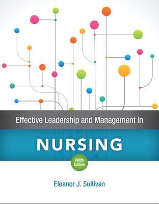 Effective Leadership and Management in Nursing - Sullivan, Eleanor J