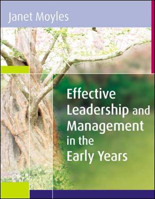 Effective Leadership and Management in the Early Years - Moyles, Janet