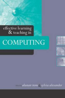Effective Learning and Teaching in Computing - Irons, Alastair