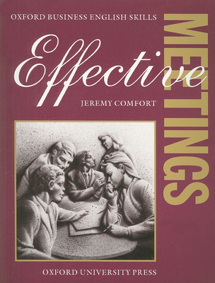 Effective Meetings: Student's Book - Comfort, Jeremy, and York Associates