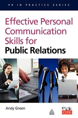 Effective Personal Communication Skills for Public Relations - Green, Andy