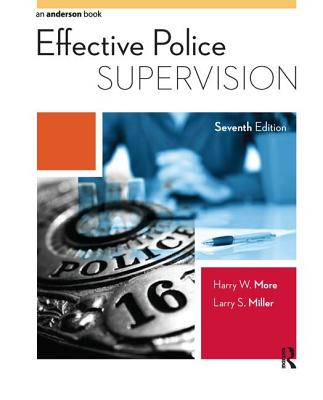 Effective Police Supervision - More, Harry W., and Miller, Larry S.